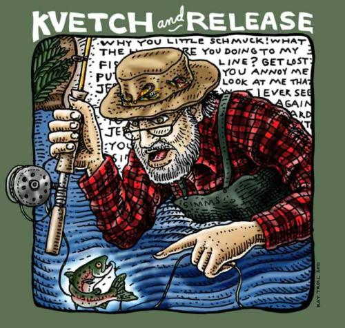 Kvetch & Release