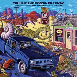 CRUISIN' THE FOSSIL FREEWAY